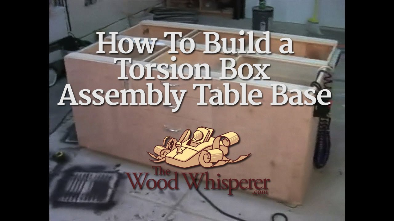 19 How To Build A Torsion Box Assembly Table Base Part