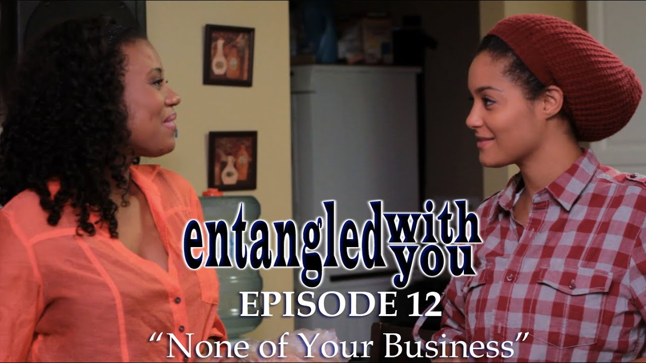 Entangled with You - Ep 12 - None of Your Business