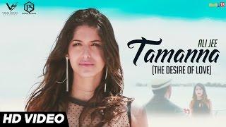 Tamanna – The Desire Of Love – Ali Jee