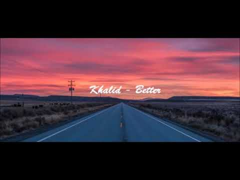Khalid - Better (1 hour version)