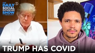 Trump Has Coronavirus & The White House Does Damage Control   The Daily Social Distancing Show