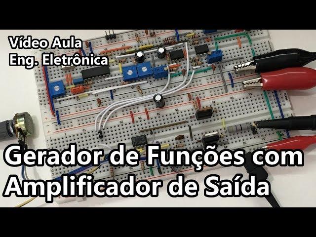 GERADOR DE FUNÇÕES COM AMPLIFICADOR DE SAÍDA | Vídeo Aula #304