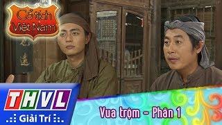 THVL   Cổ tích Việt Nam: Vua trộm (Phần 1)