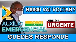 FINALMENTE! PAULO GUEDES RESPONDE SOBRE A POSSÍVEL VOLTA DOS R$600 NO AUXÍLIO EMERGENCIAL 2021