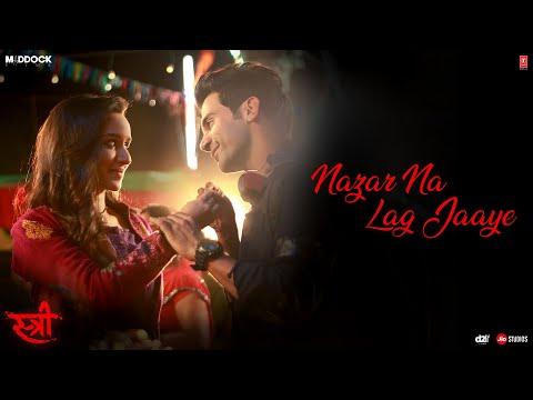 Nazar Na Lag Jaaye Video Song - STREE - Rajkummar Rao, Shraddha Kapoor - Ash King & Sachin-Jigar