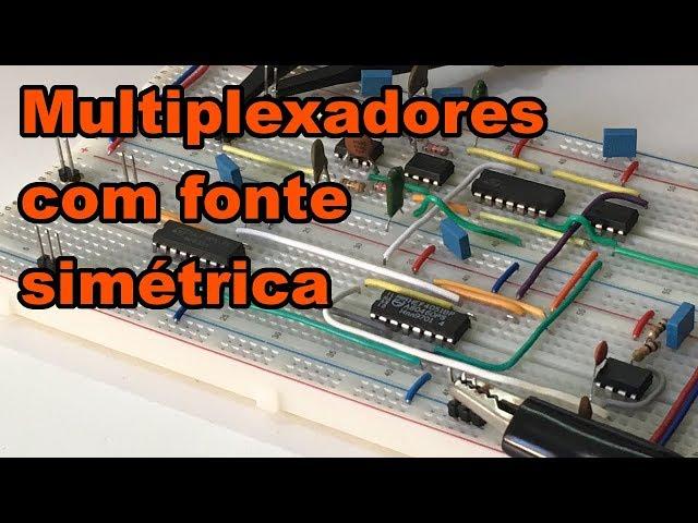 MULTIPLEXADOR COM FONTE SIMÉTRICA | Conheça Eletrônica! #140