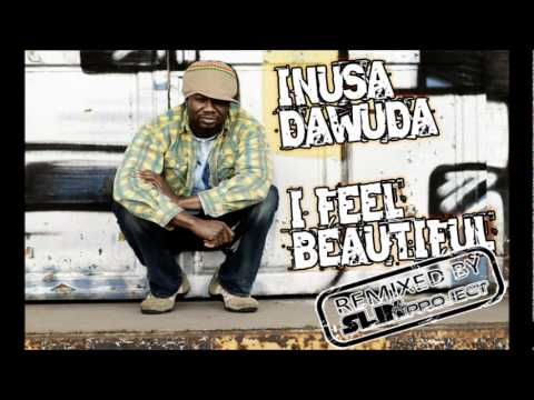 INUSA DAWUDA - I FEEL BEAUTIFUL (SLIN PROJECT REMIX)