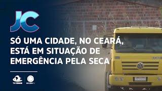 Só uma cidade, no Ceará, está em situação de emergência pela seca