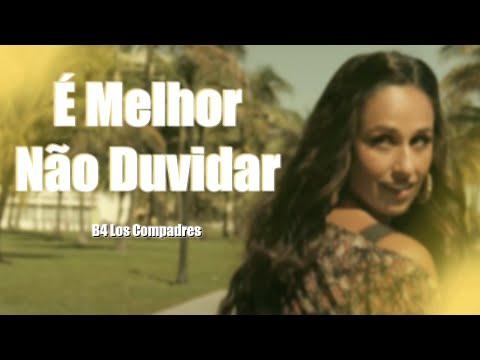 Baixar B4 Los Compadres - É Melhor Não Duvidar Ft. Rita Pereira Video Oficial 2014
