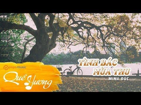 Tình Bác Mùa Thu | Minh Đức