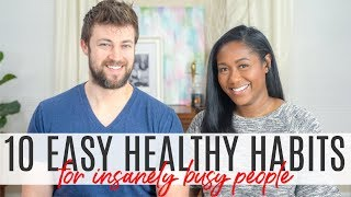 10 Easy Healthy Habits For Busy People | Change Your Life Series 2019