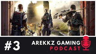 Arekkz Gaming Podcast #03 | The Division 2 First Impressions, Likes, Gripes & Future Content