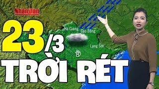 Dự báo thời tiết hôm nay và ngày mai 23/3 | Dự báo thời tiết đêm nay mới nhất