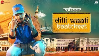 Dilli Waali Baatcheet – Raftaar