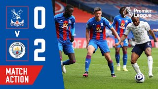 Crystal Palace 0-2 Manchester City | Match Action