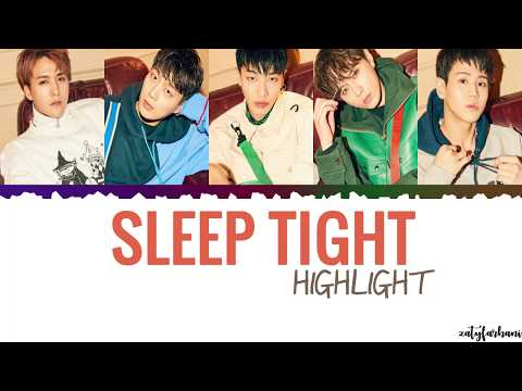 Highlight - Sleep Tight Lyrics [Color Coded_Han_Rom_Eng]