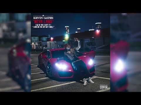 Kevin Gates - Neva Land [ I'm In The H Witt It ]