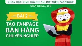 Bài 2 - Tạo fanpage bán hàng chuyên nghiệp (hiSella)