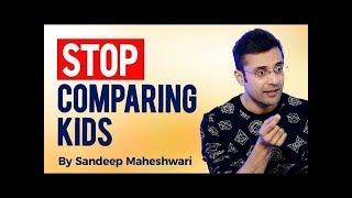 Stop Comparing Kids - By Sandeep Maheshwari (Hindi)