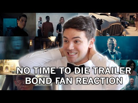 NO TIME TO DIE TRAILER - BOND FAN REACTION