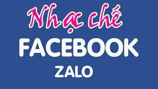 Nhạc chế   Chuyện Facebook Zalo   Rất hay và ý nghĩa