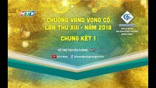 HTV Chuông Vàng Vọng Cổ 2018 | CHUNG KẾT 3 | CVVC 2018 | 23/09/2018