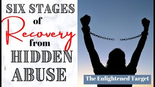 Six Stages of Healing From Hidden Abuse