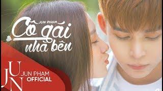 Cô Gái Nhà Bên - Official Music Video (4K)   Jun Phạm