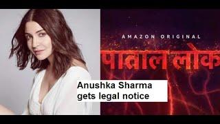 Anushka Sharma gets legal notice over casteist slur in Pat..