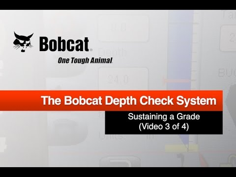 Bobcat Depth Check System Episode 3: Sustaining a Grade