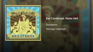 Eat Cornbread. Raise Hell