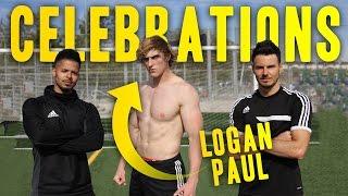 AMAZING GOAL CELEBRATIONS WITH LOGAN PAUL!
