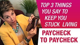 How To Stop Being Stuck Living Paycheck To Paycheck