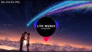 Yêu Anh Em Nhé - Huy R (Phạm Thành Remix) ll Bản EDM Mix hay nhất hiện nay bạn sẽ nghiện đấy :))