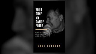 Your Dime, My Dance Floor: Chet Coppock In Pursuit Of Chet Coppock