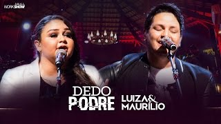Luiza e Maurílio – Dedo podre - DVD Luiza e Maurílio Ao Vivo #LuizaeMaurilioAoVivo