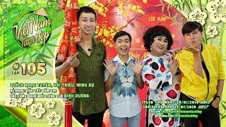 Việt Nam Tươi Đẹp - Tập 105 FULL | Anh Vi Cá Ngọc Tuyên, Hải Triều, Minh Dự rủ nhau vi vu Bình Dương