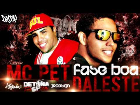 Baixar MC Daleste e MC Pet - Fase Boa ♪ (Prod. DJ Wilton) Música nova 2014