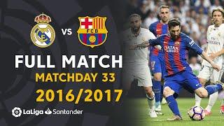 Real Madrid vs FC Barcelona (2-3) J33 2016/2017 - FULL MATCH