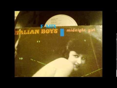 ITALIAN BOYS  - MIDNIGHT GIRL