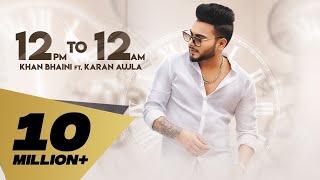 12 Pm To 12 Am – Khan Baini – Karan Aujla