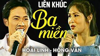 LIÊN KHÚC 3 MIỀN - Hoài Linh ft. Hồng Vân