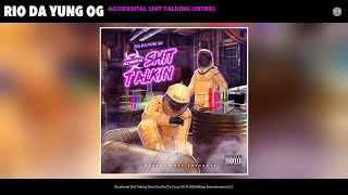 Rio Da Yung OG - Accidental Shit Talking (Intro) (Audio)