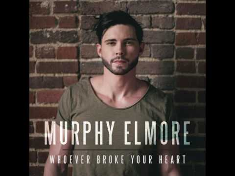 Murphy Elmore - Whoever Broke Your Heart