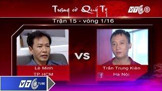 Trạng cờ Quý Tỵ: Vòng 1 - Trung Kiên Vs Lê Minh | VTC