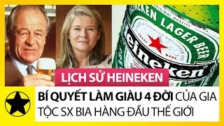 Lịch Sử Heineken – Bí Quyết Làm Giàu 4 Đời Của Gia Tộc Sản Xuất Bia Hàng Đầu Thế Giới