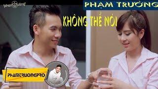 [MV HD] Không Thể Nói - Phạm Trưởng