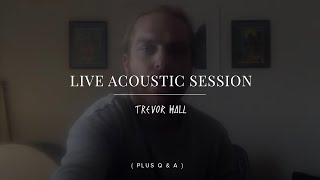 Live Acoustic Session and Q&A with Trevor Hall