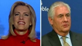 Ingraham: Tillerson pick is frankly pretty genius