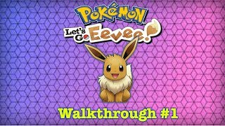 Pokemon Let's Go Eevee Walkthrough #1!!!PULL UP!!!